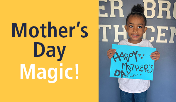 Mother's Day Magic!